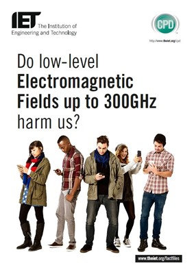 IET factfile: Health and Safety - Do low-level electromagnetic fields up to 300GHz harm us?