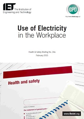 IET factfile: Health and Safety - Use of electricity in the workplace