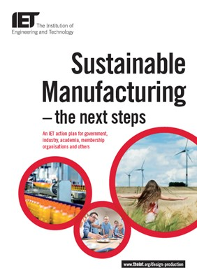 IET factfile: Sustainable manufacturing - the next steps